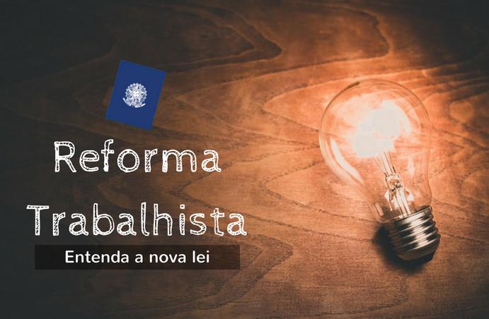 #2 Guia da Reforma: entenda a nova lei trabalhista