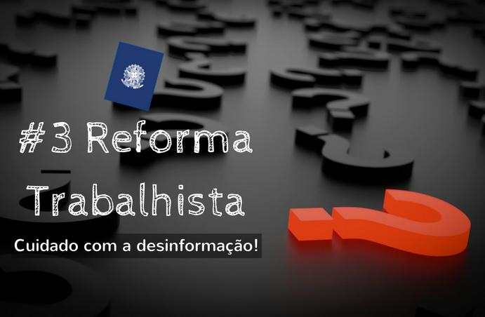 #3 Guia da Reforma: o perigo da desinformação em tempos de instabilidade